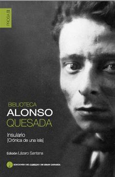 Título: Prosa II. Insulario (Crónica de una isla). Biblioteca Alonso Quesada http://absysnetweb.bbtk.ull.es/cgi-bin/abnetopac01?TITN=500388
