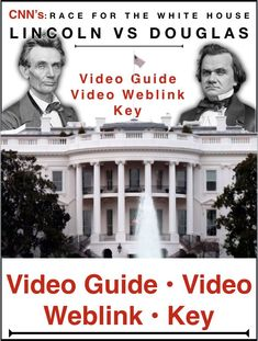 Race To The Whitehouse U201cLincoln V. Douglasu201d Video Guide Plus Video Web Link  Documentary Covers The Presidential Election Of 1860 Between Abraham  Lincoln, ...