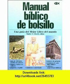 Manual Biblico De Bolsillo/the Pocket Bible Handbook (Spanish Edition) (9780899225012) Walter A. Elwell , ISBN-10: 0899225012  , ISBN-13: 978-0899225012 ,  , tutorials , pdf , ebook , torrent , downloads , rapidshare , filesonic , hotfile , megaupload , fileserve