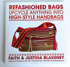 $10.00 REFASHIONED-BAGS-FAITH-JUSTINA-BLAKENEY-MAKE-CRAFT-SEW-DESIGN-TOTES-BOOK