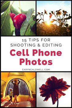 15 Tips for Shooting & Editing Your Cell Phone Photos by Caryn Caldwell. These are some of my favorite tips for getting the most out of your phone's camera, whether you're posting to Instagram or another social network, sharing kid pics with your in-laws, or snapping casual photos at a friend's wedding.