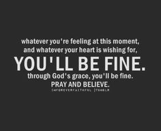 Pray and believe