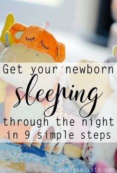 As a new parent, it can seem impossible to get your newborn to sleep at night! It's not impossible, there are 9 easy steps you can follow to get your newborn sleeping (and you sleeping too!) | sunkissedkate.com