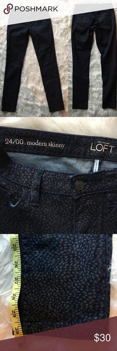 Loft Modern Skinny 24 / 00 jeans leopard print Modern skinny pants jeans from Ann Taylor Loft. Dark navy blue with a subtle leopard print. Size 24 / 00.    These skinny jeans are mid-rise with a slim, streamlined fit from hip to hem. Your perfect fit if your hips are proportionate to your waist. Front zip with button closure. Belt loops. Five-pocket styling. LOFT Jeans Skinny