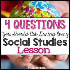 These 4 questions will make your Social Studies lesson more meaningful to students!