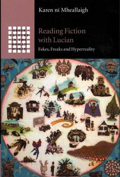 Reading Fiction With Lucian: Fakes, Freaks and Hyperreality