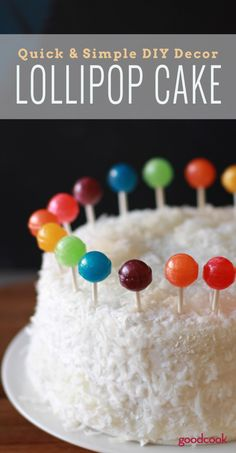 Quick and Simple DIY Cake Decor. Make a beautiful birthday cake in minutes with this easy Lollipop Cake idea.