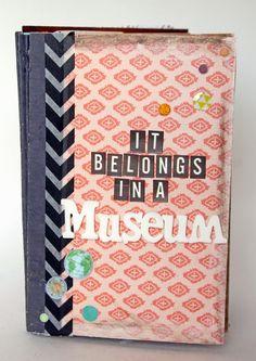 DIY Museum Exhibit Scrapbook