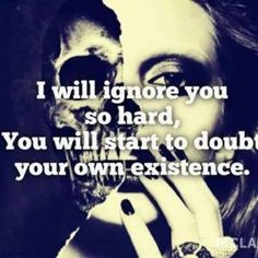 Ignore You So Hard - #Quotes