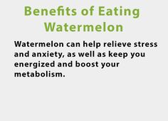 Benefits of Eating Watermelon - #Energy, #Fruit, #Metabolism, #Watermelon