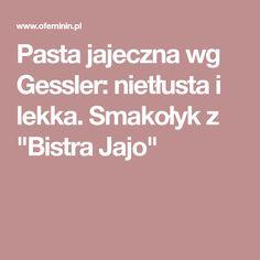 """Pasta jajeczna wg Gessler: nietłusta i lekka. Smakołyk z """"Bistra Jajo"""""""