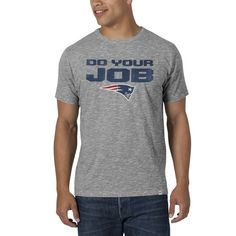 Patriots Do Your Job Scrum Tee-Gray, want/need.