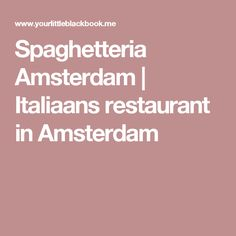 Spaghetteria Amsterdam   Italiaans restaurant in Amsterdam
