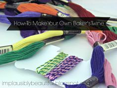 Implausibly Beautiful: How-To: Make Your Own Baker's Twine