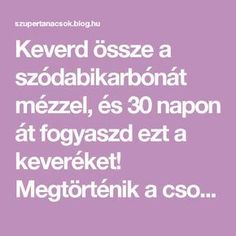 Keverd össze a szódabikarbónát mézzel, és 30 napon át fogyaszd ezt a keveréket! Megtörténik a csoda! - Segithetek.blog.hu Health Fitness, Medical, Blog, Healthy, Therapy, Per Diem, Medical Doctor, Blogging, Health