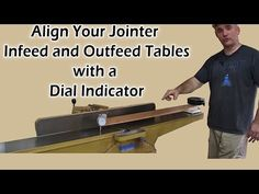 Align Jointer Tables Parallel with a Dial Indicator