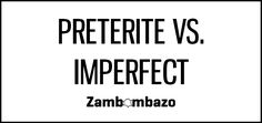 Preterite vs. Imperfect - Activities and resources for Spanish class