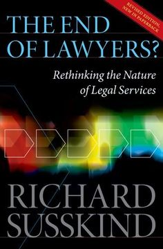 Bestseller Books Online The End of Lawyers?: Rethinking the nature of legal services Richard Susskind OBE $21.31  - http://www.ebooknetworking.net/books_detail-0199593612.html