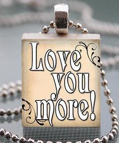 Love You More! Custom Scrabble Tile Pendant Jewelry Friendship Family Bff 6