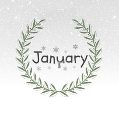 "January! (""2016, Happy Birthday to me. ☺️."")"
