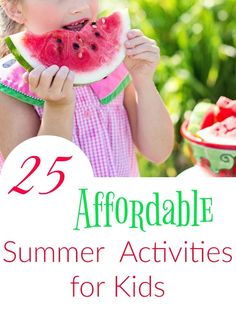 25 affordable summer activities for kids. Great for spring too if you have some great weather. We love to keep kids active and learning even in summer.