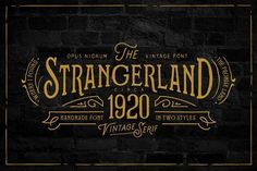Strangerland + Extras by OpusNigrum on @creativemarket STRANGERLAND by OPUSNIGRUM This font was inspired by old vintage denim labels & the retro movie titles. All based in the American heritage, and made entirely by hand (include the shadows too!)