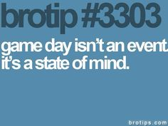 Game Day Quotes Adorable Brotip 3433  Secrets  Pinterest  Word Of Advice Words And Boys
