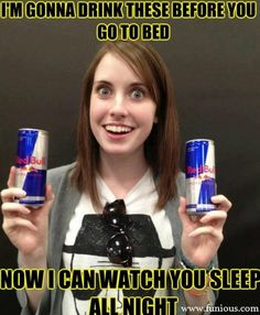 Funny Overly Attached Girlfriend