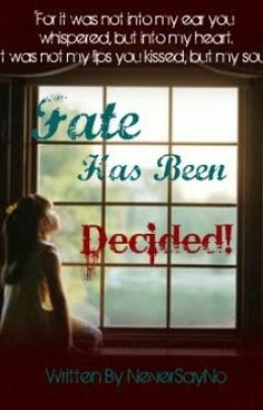 """""""Fate Has Been Decided! [Book 3 Of The Denied! Series] - 30: Dinner Is Ready"""" by RunWild - """"Before Rosaline Was Born, Her Fate Had Been Decided. Her Fate & Future Had Been Sealed By Her Father…"""""""