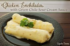 Chicken Enchiladas with Green Chile Sour Cream Sauce | cupcakediariesblog.com | #entree #mexican #chicken