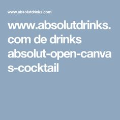 www.absolutdrinks.com de drinks absolut-open-canvas-cocktail