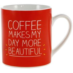Happy Jackson Coffee Makes My Day More Beautiful Mug ($12) ❤ liked on Polyvore featuring home, kitchen & dining, drinkware, fillers, mugs, accessories, kitchen, red, red mugs and coffee mugs