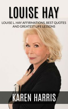 With the skin, hair, nails energy of someone half her age, Louise showed me how she lived her life - and I paid attention. Free Kindle Books, Free Ebooks, Karen Harris, Louise Hay Affirmations, New Thought, Great Life, Michael Kors Watch, Life Lessons, Best Quotes