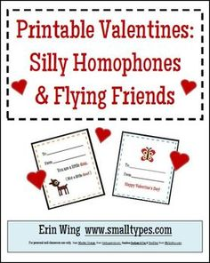 Silly Valentines to have fun with homophones, plus some cute valentines to hand out to the kids on Feb 14. (Free)