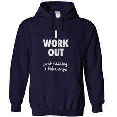 cool [Nice Tshirt Sport[ I Work Out. Just Kidding  I Take Naps - Topdesigntshirt  Check more at http://topdesigntshirt.net/camping/nice-tshirt-sport-i-work-out-just-kidding-i-take-naps-topdesigntshirt.html