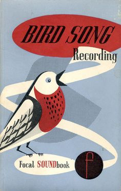 """Bird Song Recording"" by Frederick Purves, The Focal Press , London, 1962 Bird Design, Design Art, Cover Design, Graphic Design Illustration, Illustration Art, Gato Animal, Bird Book, Gelli Printing, Little Birds"