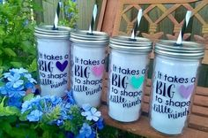 """It takes a big heart to shape little minds"" 24 oz. Mason jar tumbler. All of our Playalinda Sign Market Mason Jar Tumblers are made from genuine 24 oz. glass"