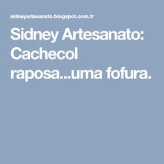 Sidney Artesanato: Cachecol raposa...uma fofura.