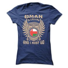 OMAN IS CALLING AND I MUST GO T-Shirts, Hoodies. GET IT ==► https://www.sunfrog.com/LifeStyle/OMAN-IS-CALLING-AND-I-MUST-GO-TEE-SHIRTS-Ladies.html?id=41382