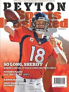 Sports Illustrated Peyton Manning Retirement Tribute Issue - Denver Broncos Cover: So Long, Sheriff by Editors Of Sports Illustrated www.amazon.com/...