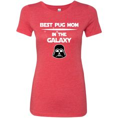 Best Pug Mom in the Galaxy