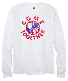 U.S. Custom Ink - Come Together Peace Men's Long Sleeve T-Shirt, $17.99 (http://www.uscustomink.com/come-together-peace-mens-long-sleeve-t-shirt/)