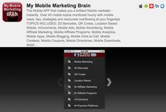 MY MOBILE MARKETING BRAIN: The Mobile APP that makes you a brilliant Mobile marketer - instantly. Over 40 mobile topics monitored hourly with mobile news, tips, strategies and resources overflowing at your fingertips.  Zero-cost.