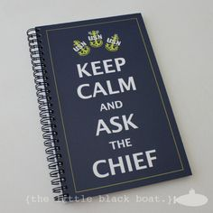 """US Navy """"Keep Calm and Ask The Chief"""" notebook by {the little black boat.} $18.00"""