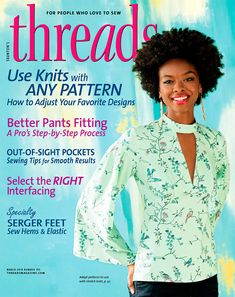 Threads is the premier magazine for sewing enthusiasts - people who are passionate about sewing garments, home furnishings, gifts, and accessories.