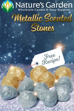 Free Metallic Scented Stone Recipe by Natures Garden.