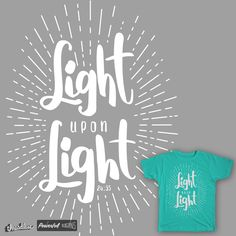 LIGHT upon LIGHT on Threadless