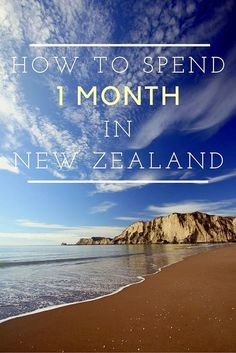The Perfect Itinerary for a Month in New Zealand