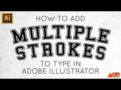 How to Add Multiple Strokes to Type in Adobe Illustrator Tutorial - YouTube