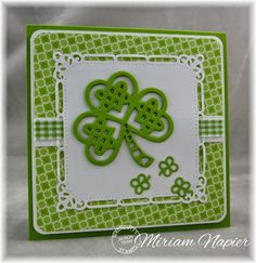 "By Miriam Napier. St. Patrick's Day card. ""Shamrock Die"" from Serendipity Stamps."